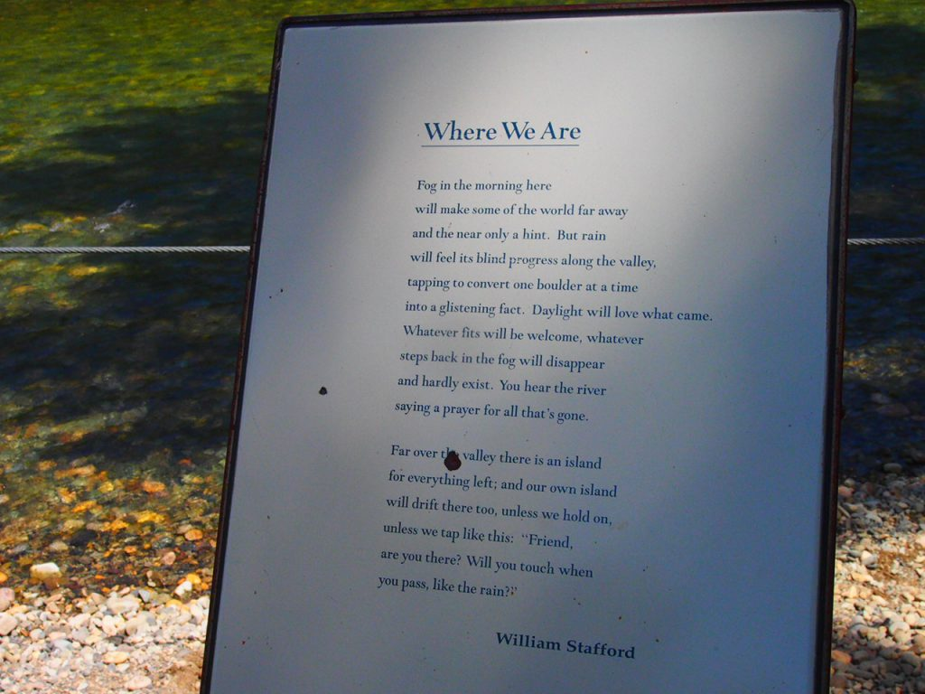 """Where We Are Now"" is another of the William Stafford poem plaques that offered commentary on our stay in the Methow River Valley this magical June of 2015."